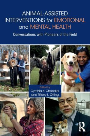 Animal-Assisted Interventions for Emotional and Mental Health: Conversations with Pioneers of the Field