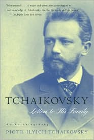 Tchaikovsky: Letters to His Family: An Autobiography