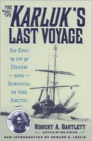 The Karluk's Last Voyage: An Epic of Death and Survial in the Arctic, 1913-1916