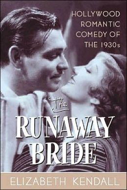 Runaway Bride: Hollywood Romantic Comedy of the 1930s