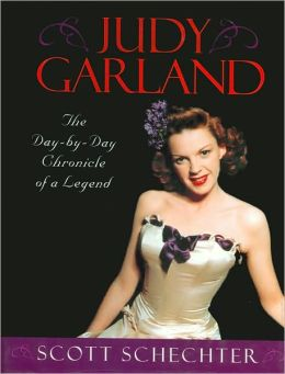 Judy Garland: The Day-by-Day Chronicling of a Legend