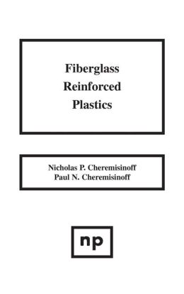 Fiberglass Reinforced Plastics: Manufacturing Techniques and Applications