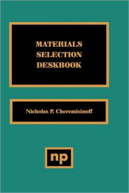 Materials Selection Deskbook