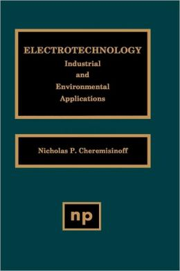 Electrotechnology: Industrial and Environmental Applications