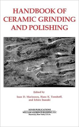 Handbook of Ceramics Grinding & Polishing