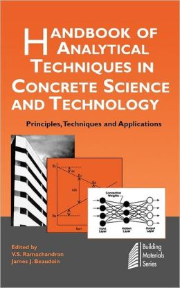 Handbook of Analytical Techniques in Concrete Science and Technology: Principles, Techniques and Applications