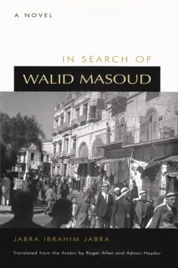 In Search of Walid Masoud: A Novel