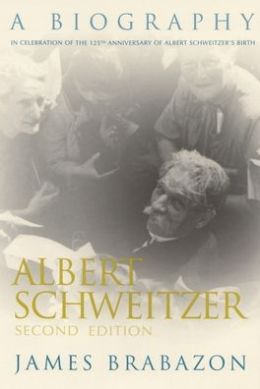 Albert Schweitzer: A Biography