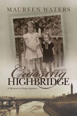 Crossing Highbridge: A Memoir of Irish America