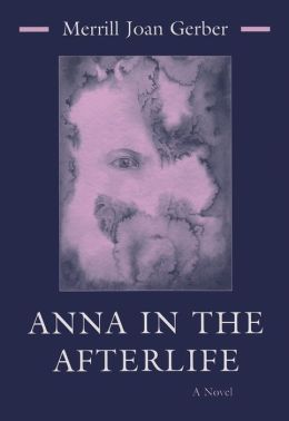 Anna in the Afterlife: A Novel