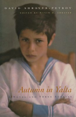 Autumn in Yalta: A Novel and Three Stories