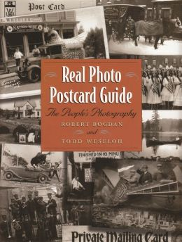 Real Photo Postcard Guide: The People¿s Photography