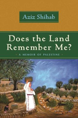 Does the Land Remember Me?: A Memoir of Palestine