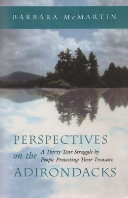 Perspectives on the Adirondacks: A Thirty-Year Struggle by People Protecting Their Treasure
