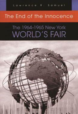 The End of Innocence: The 1964-1965 New York World's Fair