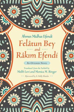 Felatun Bey and Rakim Efendi: An Ottoman Novel