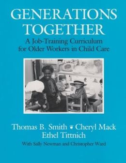 Generations Together: A Job Training Curriculum for Older Workers in Child Care