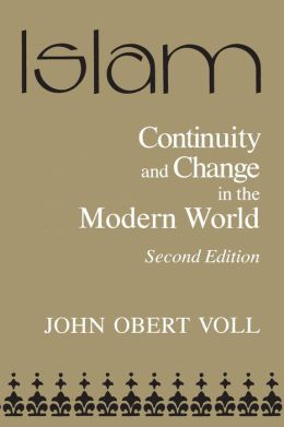 Islam: Continuity and Change in the Modern World