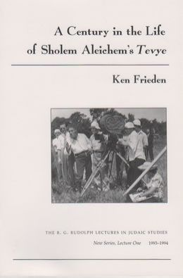 Century in the Life of Sholem Aleichem's Tevye: The B. G. Rudolph Lectures in Judaic Studies