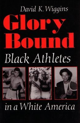 Glory Bound: Black Athletes in a White America