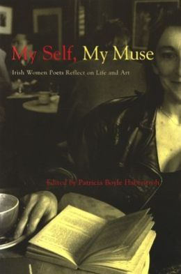 My Self, My Muse: Irish Women Poets Discuss Their Life in Writing