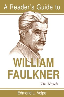 A Reader's Guide to William Faulkner: The Novels (Readers Guides to Literature Series)