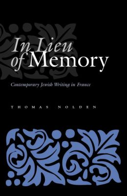In Lieu of Memory: Contemporary Jewish Writing in France