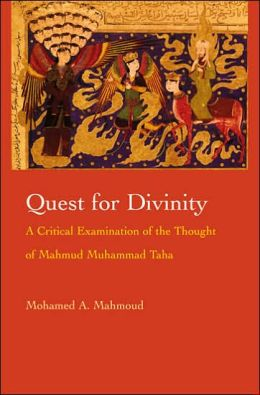 Quest for Divinity: A Critical Examination of the Thought of Mahmud Muhammad Taha