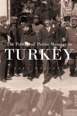 The Politics of Public Memory in Turkey