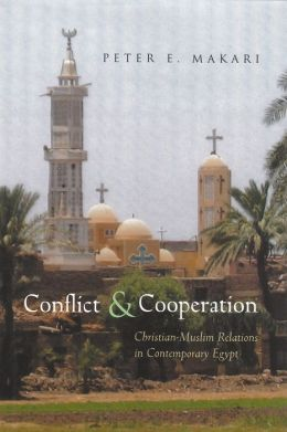 Conflict and Cooperation: Christian-Muslim Relations in Contemporary Egypt