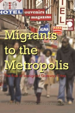 Migrants to the Metropolis: The Rise of Immigrant Gateway Cities