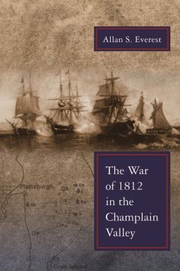 The War of 1812 in the Champlain Valley