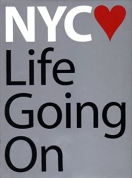 NYC: Life Going On: A Collection of Photographs Documenting New York City on 9/11/02