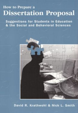 How to Prepare a Dissertation Proposal: Suggestions for Students in Education and the Social and Behavioral Sciences