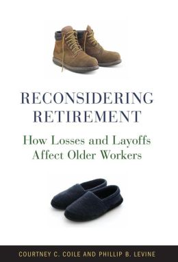 Reconsidering Retirement: How Losses and Layoffs Affect Older Workers