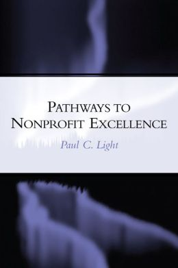 Pathways to Nonprofit Excellence: Achieving and Sustaining High Performing Organizations in the Nonprofit Sector