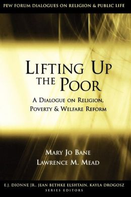 Lifting up the Poor: A Dialogue on Religion, Poverty, and Welfare Reform