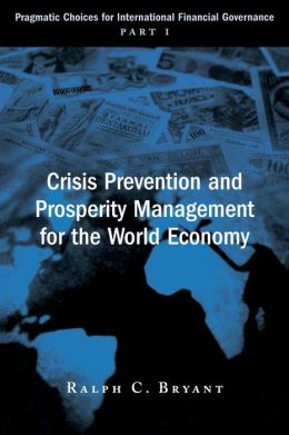 Crisis Prevention and Prosperity Management for the World Economy: Pragmatic Choices for the International Financial Governance