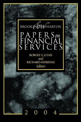 Brookings-Wharton Papers on Financial Services: 2004