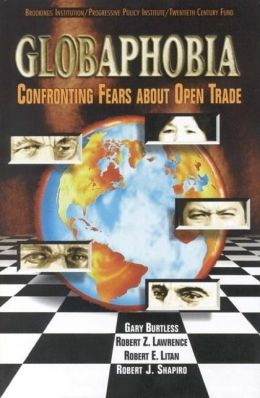 Globaphobia: Confronting Fears about Open Trade