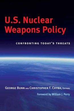 U. S. Nuclear Weapons Policy: Confronting Today's Threats