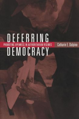 Deferring Democracy: Promoting Openness in Authoritarian Regimes