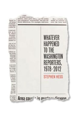 Whatever Happened to the Washington Reporters, 1978?2012