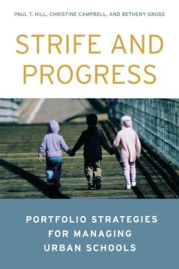 Strife and Progress: Portfolio Strategies for Managing Urban Schools