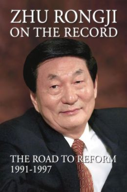 Zhu Rongji on the Record: The Road to Reform 1991-1997