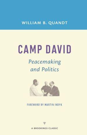 Camp David: Peacemaking and Politics