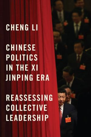 Chinese Politics in the Xi Jinping Era: Reassessing Collective Leadership