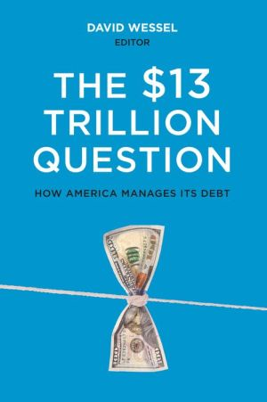 The $13 Trillion Question: How America Manages Its Debt