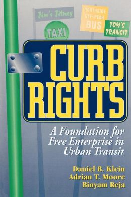 Curb Rights: A Foundation for Free Enterprise in Urban Transit