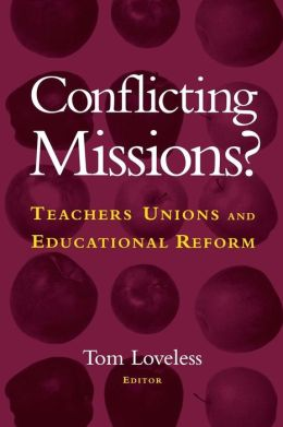 Conflicting Missions: Teachers Unions and Educational Reform